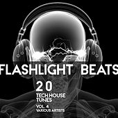 Flashlight Beats (20 Tech House Tunes), Vol. 4 by Various Artists