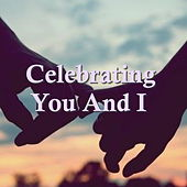 Celebrating You And I von Various Artists