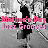 Mother's Day Jazz Grooves von Various Artists