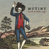 Drink To Better Days by Mutiny