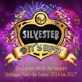 Silvester @ It's Best - die besten Hits für die Neujahr Schlager Party der Saison 2016 bis 2017 von Various Artists