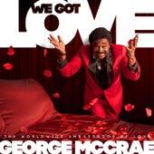 We Got Love by George McCrae