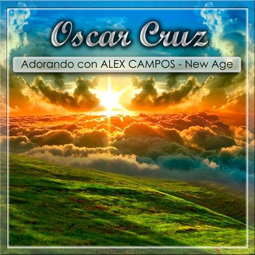 Adorando Con Alex Campos New Age by Oscar Cruz