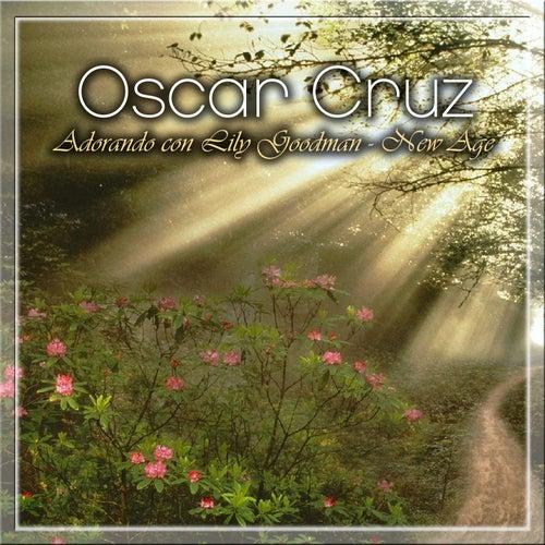 Adorando Con Lily Goodman New Age by Oscar Cruz