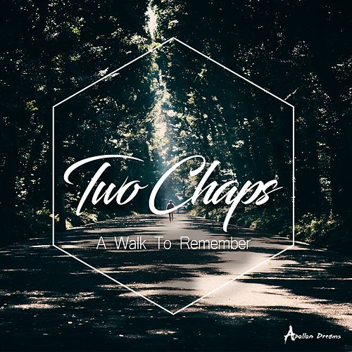 A Walk To Remember by Two Chaps