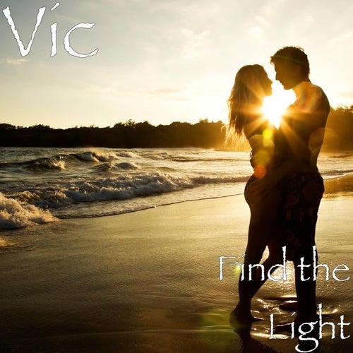 Find the Light by V.I.C.