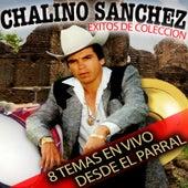 Exitos de Coleccion: 8 Temas en Vivo Desde el Parral de Chalino Sanchez