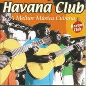 Havana Club: A Melhor Música Cubana by Various Artists