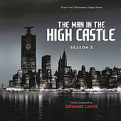 The Man In The High Castle: Season 2 by Dominic Lewis