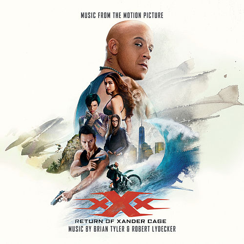 xXx: Return Of Xander Cage by Brian Tyler