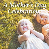 A Mother's Day Celebration by Various Artists