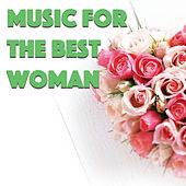 Music For The Best Woman von Various Artists