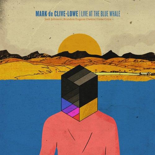 Live At The Blue Whale von Mark de Clive-Lowe