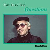 Questions by Paul Bley