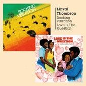 Rocking Vibration & Love Is the Question de Linval Thompson