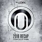Nutek 2016 Recap Compiled by A-Team de Various Artists