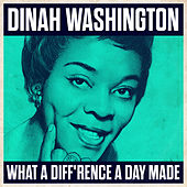 What A Diff'rence A Day Made by Dinah Washington