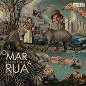 O Mar Atravessou a Rua, Vol. 2 de Perí