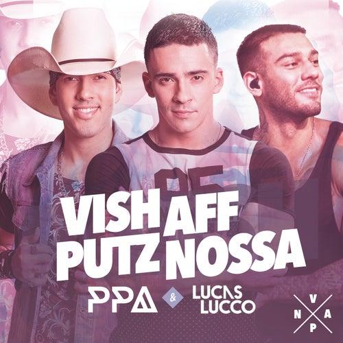Vish, Aff, Putz, Nossa de Pedro Paulo & Alex