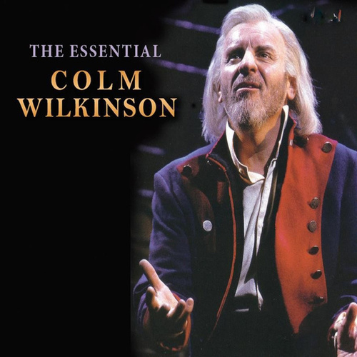 The Essential by Colm Wilkinson