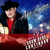 El Show Debe Continuar by Alex Rivera