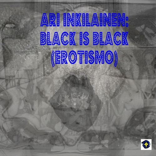 Black Is Black (Erotismo) by Ari Inkilainen