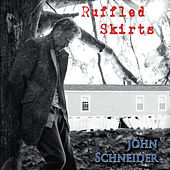 Ruffled Skirts (feat. The Cajun Navy) by John Schneider