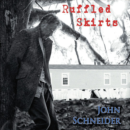 Ruffled Skirts (feat. The Cajun Navy) by John Schneider