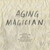 Aging Magician (Original Cast) by Rinde Eckert