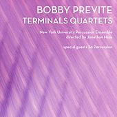 Bobby Previte: Terminals Quartets by Various Artists