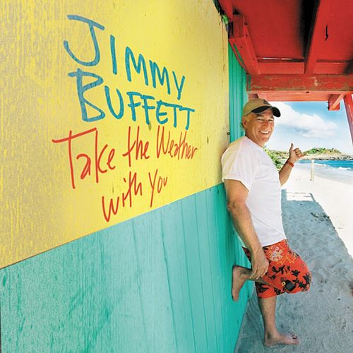 Take the Weather with You de Jimmy Buffett