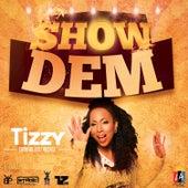 Show Dem by Tizzy