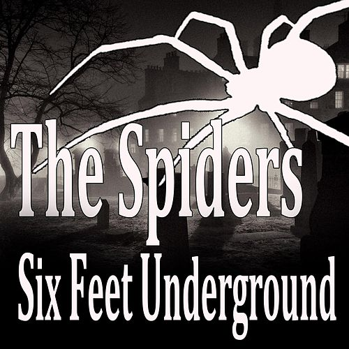 Six Feet Underground by The Spiders