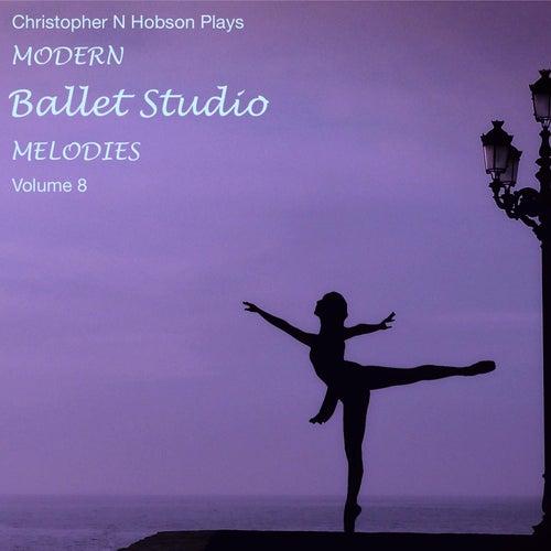 Modern Ballet Studio Melodies, Vol. 8 by Christopher N Hobson