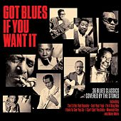 Got Blues If You Want It von Various Artists