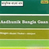 Aadhunik Bangla Gaan - Abhijeet And Shakti Thakur de Various Artists