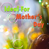 Ideal For Mother's Day de Various Artists