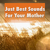 Just Best Sounds For Your Mother by Various Artists