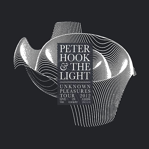 Unknown Pleasures - Live in Leeds by Peter Hook and The Light