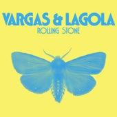 Rolling Stone von Vargas & Lagola