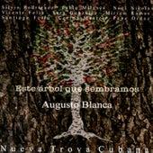 Este Árbol Que Sembramos (Remasterizado) de Augusto Blanca