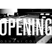 Opening (Remasterizado) de Osmani Collado