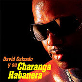 David Calzado y Su Charanga Habanera (Remasterizado) by David calzado y su Charanga Habanera