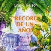 Récord de un Año (Remasterizado) von Grupo Raison