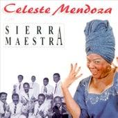 Celeste Mendoza Con Sierra Maestra (Remasterizado) by Celeste Mendoza
