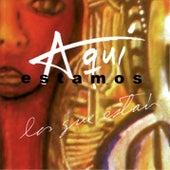 Aquí Estamos los Que Están (Remasterizado) by Various Artists