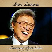 Lawrence Goes Latin (Analog Source Remaster 2017) by Steve Lawrence