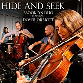 Hide and Seek (feat. Dover Quartet) by Brooklyn Duo