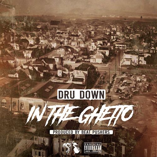 In the Ghetto by Dru Down