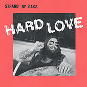 Hard Love by Strand Of Oaks